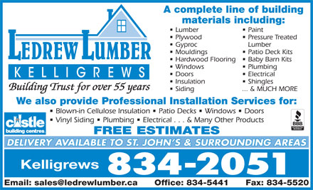 LeDrew Lumber Co Ltd (709-834-2051) - Annonce illustrée - Paint Plywood Pressure Treated Gyproc Lumber Mouldings Patio Deck Kits Hardwood Flooring  Baby Barn Kits Windows Plumbing Doors Electrical Insulation Shingles Building Trust for over 55 years Siding ... & MUCH MORE We also provide Professional Installation Services for: Blown-in Cellulose Insulation   Patio Decks   Windows   Doors Vinyl Siding   Plumbing   Electrical . . . & Many Other Products FREE ESTIMATES DELIVERY AVAILABLE TO ST. JOHN S & SURROUNDING AREAS Kelligrews 834-2051 Lumber A complete line of building materials including: materials including: Lumber A complete line of building Paint Plywood Pressure Treated Gyproc Lumber Mouldings Patio Deck Kits Hardwood Flooring  Baby Barn Kits Windows Plumbing Doors Electrical Insulation Shingles Building Trust for over 55 years Siding ... & MUCH MORE We also provide Professional Installation Services for: Blown-in Cellulose Insulation   Patio Decks   Windows   Doors Vinyl Siding   Plumbing   Electrical . . . & Many Other Products FREE ESTIMATES DELIVERY AVAILABLE TO ST. JOHN S & SURROUNDING AREAS Kelligrews 834-2051