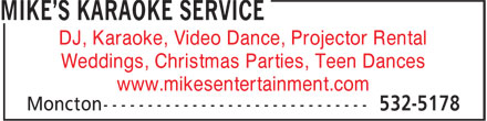 Mike's DJ Service (506-532-5178) - Display Ad - www.mikesentertainment.com DJ, Karaoke, Video Dance, Projector Rental Weddings, Christmas Parties, Teen Dances