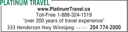 "Canada One Travel (204-774-2000) - Display Ad - Toll-Free 1-888-324-1519 ""over 200 years of travel experience"" www.PlatinumTravel.ca"