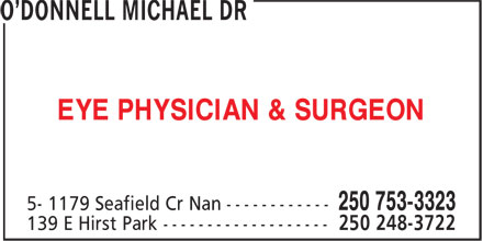 O'Donnell Michael Dr (250-753-3323) - Display Ad - EYE PHYSICIAN & SURGEON EYE PHYSICIAN & SURGEON