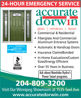 Accurate Dorwin (204-982-4640) - Display Ad - Ask about Manitoba Hydro s Power Smart programs. 204-809-3200 Visit Our Winnipeg Showroom at 1535 Seel Ave www.accuratedorwin.com