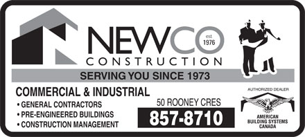 Newco Construction (506-857-8710) - Annonce illustrée - COMMERCIAL & INDUSTRIAL GENERAL CONTRACTORS PRE-ENGINEERED BUILDINGS SERVING YOU SINCE 1973 CONSTRUCTION MANAGEMENT