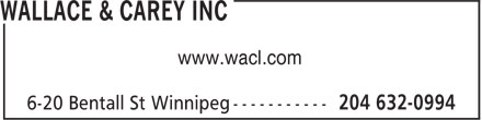 Wallace & Carey Inc (204-632-0994) - Display Ad - www.wacl.com