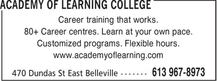 Academy Of Learning College (613-902-6734) - Annonce illustrée - Career training that works. 80+ Career centres. Learn at your own pace. Customized programs. Flexible hours. www.academyoflearning.com