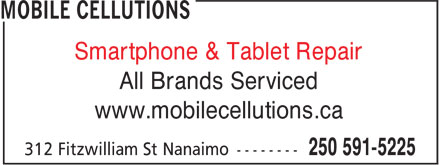 Mobile Cellutions (250-591-5225) - Display Ad - Smartphone & Tablet Repair All Brands Serviced www.mobilecellutions.ca Smartphone & Tablet Repair All Brands Serviced www.mobilecellutions.ca