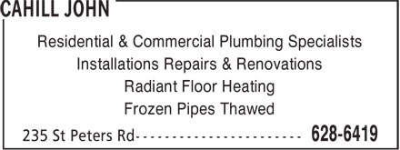 Cahill John (902-628-6419) - Display Ad - Residential & Commercial Plumbing Specialists Installations Repairs & Renovations Radiant Floor Heating Frozen Pipes Thawed