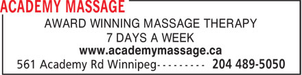 Academy Massage Therapy (204-489-5050) - Display Ad - www.academymassage.ca AWARD WINNING MASSAGE THERAPY 7 DAYS A WEEK