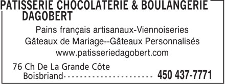 Patisserie Chocolaterie &amp; Boulangerie Dagobert (450-437-7771) - Annonce illustr&eacute;e - Pains fran&ccedil;ais artisanaux-Viennoiseries G&acirc;teaux de Mariage--G&acirc;teaux Personnalis&eacute;s www.patisseriedagobert.com