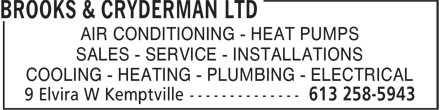 Brooks & Cryderman Ltd (613-258-5943) - Annonce illustrée - AIR CONDITIONING - HEAT PUMPS SALES - SERVICE - INSTALLATIONS COOLING - HEATING - PLUMBING - ELECTRICAL COOLING - HEATING - PLUMBING - ELECTRICAL SALES - SERVICE - INSTALLATIONS AIR CONDITIONING - HEAT PUMPS