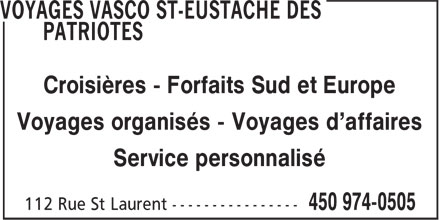 Voyages Vasco St-Eustache Des Patriotes (450-974-0505) - Annonce illustr&eacute;e - Croisi&egrave;res - Forfaits Sud et Europe Voyages organis&eacute;s - Voyages d'affaires Service personnalis&eacute;