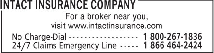 Intact Insurance Company (1-800-267-1836) - Annonce illustrée - visit www.intactinsurance.com For a broker near you, visit www.intactinsurance.com For a broker near you,