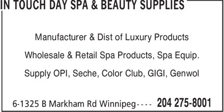 In Touch Day Spa & Beauty Supplies (204-275-8001) - Annonce illustrée - Manufacturer & Dist of Luxury Products Wholesale & Retail Spa Products, Spa Equip. Supply OPI, Seche, Color Club, GIGI, Genwol