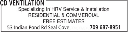 CD Ventilation (709-687-8951) - Annonce illustrée - Specializing In HRV Service & Installation FREE ESTIMATES Specializing In HRV Service & Installation RESIDENTIAL & COMMERCIAL FREE ESTIMATES RESIDENTIAL & COMMERCIAL