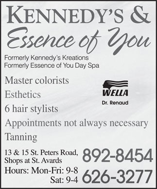 Kennedy's & Essence Of You Day Spa (902-892-8454) - Display Ad - Master colorists Esthetics 6 hair stylists Appointments not always necessary Tanning