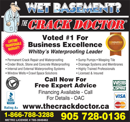 The Crack Doctor Waterproofing Group Inc (905-728-0136) - Annonce illustrée - LIFETIME Business Excellence TRANSFERABLEWARRANTYVoted #1 For Whitby s Waterproofing Leader Permanent Crack Repair and Waterproofing Sump Pumps   Weeping Tile Cinder Block, Stone and Concrete Waterproofing Drainage Systems and Membranes Internal and External Waterproofing Systems Highly Trained Professionals Window Wells   Crawl Space Solutions Licensed & Insured Call Now For Free Expert Advice Financing Available - Call For Details - OAC www.thecrackdoctor.ca Rating A+ 1-866-788-3288 905 728-0136 METRO LICENSE # T85-3949462