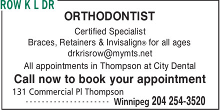 Row K L Dr (204-254-3520) - Annonce illustrée - ORTHODONTIST Certified Specialist ® Braces, Retainers & Invisalign for all ages All appointments in Thompson at City Dental Call now to book your appointment