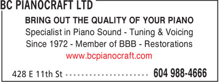 BC Pianocraft Ltd (604-988-4666) - Annonce illustrée - BRING OUT THE QUALITY OF YOUR PIANO Specialist in Piano Sound - Tuning & Voicing Since 1972 - Member of BBB - Restorations www.bcpianocraft.com