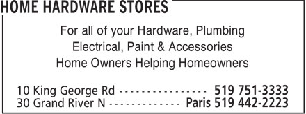 Home Hardware (519-751-3333) - Display Ad - For all of your Hardware, Plumbing Electrical, Paint & Accessories Home Owners Helping Homeowners