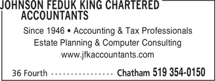 Johnson Feduk King Chartered Accountants (519-354-0150) - Annonce illustrée - Since 1946 • Accounting & Tax Professionals Estate Planning & Computer Consulting www.jfkaccountants.com