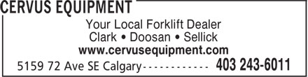 Cervus Equipment (403-243-6011) - Display Ad - Your Local Forklift Dealer Clark • Doosan • Sellick www.cervusequipment.com