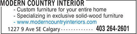 Modern Country Interiors Calgary (403-264-2601) - Display Ad - - Custom furniture for your entire home - Specializing in exclusive solid-wood furniture - www.moderncountryinteriors.com