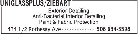 UniglassPlus/Ziebart (506-634-3598) - Annonce illustrée - Exterior Detailing Anti-Bacterial Interior Detailing Paint & Fabric Protection