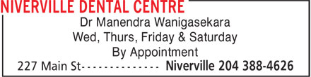 Niverville Dental Centre (204-388-4626) - Annonce illustrée - Dr Manendra Wanigasekara Wed, Thurs, Friday & Saturday By Appointment