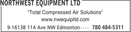 "Northwest Equipment Ltd (780-484-5311) - Annonce illustrée - ""Total Compressed Air Solutions"" www.nwequipltd.com"
