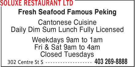 Soluxe Restaurant (403-269-8888) - Annonce illustrée - Fresh Seafood Famous Peking Cantonese Cuisine Daily Dim Sum Lunch Fully Licensed Weekdays 9am to 1am Fri & Sat 9am to 4am Closed Tuesdays
