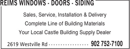 Reims Windows - Doors - Siding (902-752-7100) - Annonce illustrée - Sales, Service, Installation & Delivery Complete Line of Building Materials Your Local Castle Building Supply Dealer