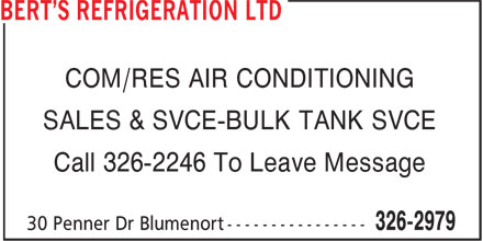 Bert's Refrigeration Ltd (204-326-2979) - Annonce illustrée - COM/RES AIR CONDITIONING SALES & SVCE-BULK TANK SVCE Call 326-2246 To Leave Message