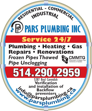 Pars Plumbing Inc (514-290-2959) - Annonce illustrée - Service 24/7 Plumbing   Heating   Gas Repairs   Renovations Frozen Pipes Thawed Pipe Unclogging 5287 Boul Cavendish Verification and installation of Backflow preventers