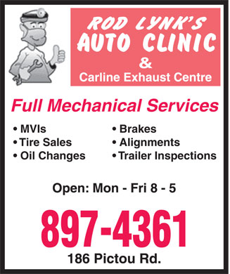 Rod Lynk's Auto Clinic (1-855-202-2281) - Display Ad - Full Mechanical Services MVIs Brakes Tire Sales Alignments Oil Changes Trailer Inspections Full Mechanical Services MVIs Brakes Tire Sales Alignments Oil Changes Trailer Inspections