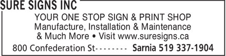 Sure Signs Inc (226-784-0149) - Display Ad - YOUR ONE STOP SIGN & PRINT SHOP Manufacture, Installation & Maintenance & Much More • Visit www.suresigns.ca