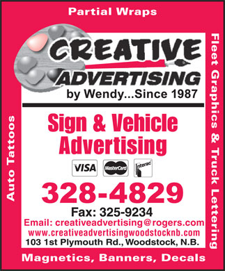 Creative Advertising Signs & Designs (1-855-230-1864) - Display Ad - Fleet Graphics & Truck Lettering Partial Wraps Sign & Vehicle Advertising Auto Tattoos www.creativeadvertisingwoodstocknb.com Magnetics, Banners, Decals
