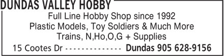 Dundas Valley Hobby (905-628-9156) - Annonce illustrée - Full Line Hobby Shop since 1992 Plastic Models, Toy Soldiers & Much More Trains, N,Ho,O,G + Supplies
