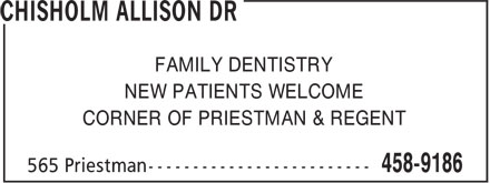 Chisholm Allison Dr (506-458-9186) - Annonce illustrée - FAMILY DENTISTRY NEW PATIENTS WELCOME CORNER OF PRIESTMAN & REGENT FAMILY DENTISTRY NEW PATIENTS WELCOME CORNER OF PRIESTMAN & REGENT