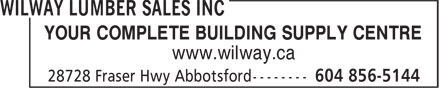 Wilway Lumber Sales Inc (604-607-1064) - Display Ad - YOUR COMPLETE BUILDING SUPPLY CENTRE www.wilway.ca