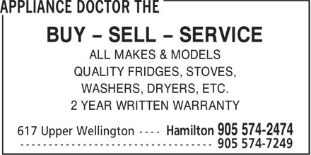 The Appliance Doctor (905-574-2474) - Annonce illustrée - ALL MAKES & MODELS BUY - SELL - SERVICE QUALITY FRIDGES, STOVES, WASHERS, DRYERS, ETC. 2 YEAR WRITTEN WARRANTY
