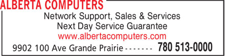 Alberta Computers (780-513-0000) - Annonce illustrée - Network Support, Sales & Services Next Day Service Guarantee www.albertacomputers.com