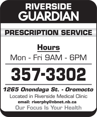 Pharmasave (506-357-3302) - Display Ad - Hours Mon - Fri 9AM - 6PM 1265 Onondaga St. - Oromocto Located in Riverside Medical Clinic Our Focus Is Your Health