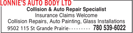 Lonnie's Auto Body Ltd (780-357-7231) - Annonce illustrée - Collision & Auto Repair Specialist Insurance Claims Welcome Collision Repairs, Auto Painting, Glass Installations