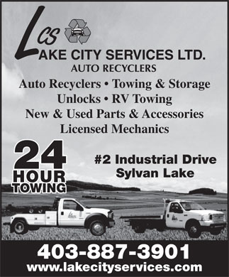 Lake City Services Ltd (403-887-3901) - Annonce illustrée - Auto Recyclers   Towing & Storage Unlocks   RV Towing New & Used Parts & Accessories Licensed Mechanics #2 Industrial Drive 24 Sylvan Lake HOUR TOWING 403-887-3901 www.lakecityservices.com