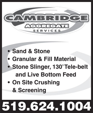 Cambridge Aggregate Services (519-624-1004) - Annonce illustrée - Sand & Stone Granular & Fill Material Stone Slinger, 130  Tele-belt and Live Bottom Feed On Site Crushing & Screening 519.624.1004