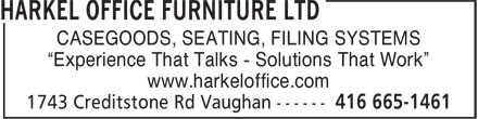 "Harkel Office Furniture Ltd (416-665-1461) - Annonce illustrée - CASEGOODS, SEATING, FILING SYSTEMS ""Experience That Talks - Solutions That Work"" www.harkeloffice.com"