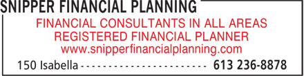 Snipper Financial Planning (613-236-8878) - Annonce illustrée - FINANCIAL CONSULTANTS IN ALL AREAS REGISTERED FINANCIAL PLANNER www.snipperfinancialplanning.com