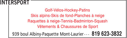 Intersport (819-623-3832) - Display Ad - Golf-Vélos-Hockey-Patins Skis alpins-Skis de fond-Planches à neige Raquettes à neige-Tennis-Badminton-Squash Vêtements & Chaussures de Sport