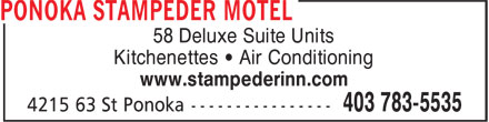 Ponoka Stampeder Inn (403-783-5535) - Display Ad - 58 Deluxe Suite Units Kitchenettes • Air Conditioning www.stampederinn.com