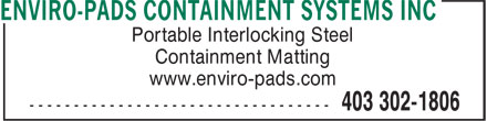 Enviro-Pads Containment Systems Inc (403-302-1806) - Display Ad - Portable Interlocking Steel Containment Matting www.enviro-pads.com