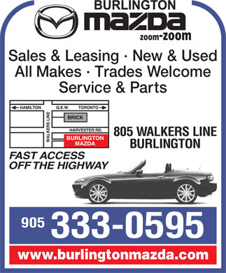 Leggat Mazda Burlington (289-348-0436) - Annonce illustrée - Sales & Leasing · New & Used All Makes · Trades Welcome Service & Parts 805 WALKERS LINE BURLINGTON FAST ACCESS OFF THE HIGHWAY 905 333-0595 www.burlingtonmazda.com zoom-zoom